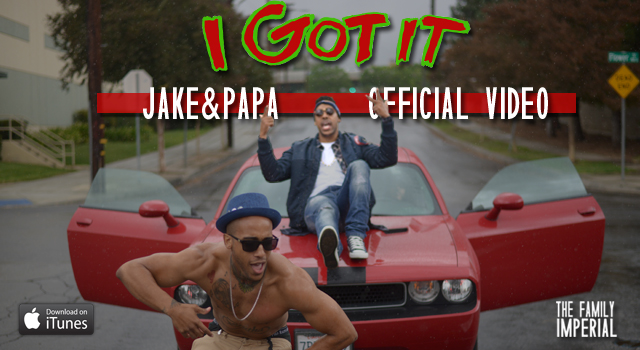 "Jake&Papa Turn Up For the 818 In New ""I Got It"" Video"