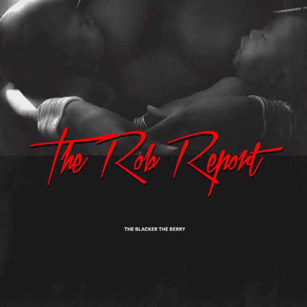 "The Rob Report: Rob Markman Rates Kendrick Lamar's ""The Blacker the Berry"" an 8.5 out of 10"