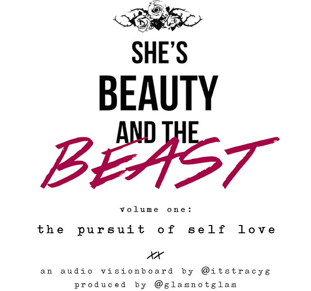 She's Beauty And the Beast: An Audio-Vision Board By Tracy G.