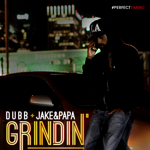 "DUBB & Jake&Papa Are Back and ""Grindin"""