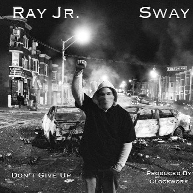 """Sway is Featured on Cleveland Rapper, Ray Jr's, New Banger """"Don't Give Up"""""""