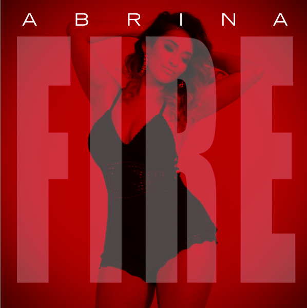 "West Coast Latina: Abrina Releases ""Fire"""