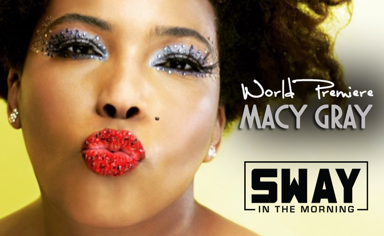 Sway World Premiere: Macy Gray – BOB