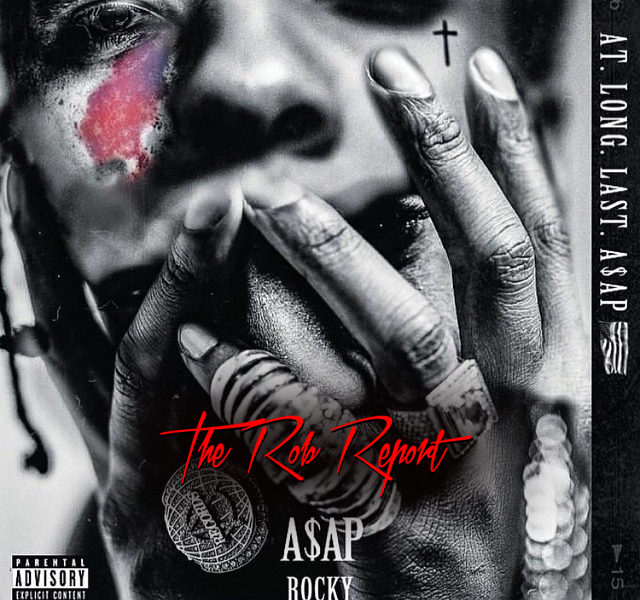 "Rob Markman rates A$AP Rocky's ""At.Long.Last.A$AP."" an 8 out of 10"