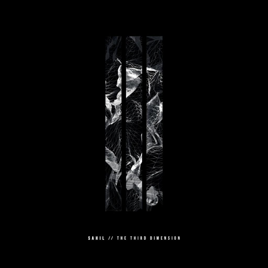 Experience The Third Dimension With Sahil's Debut EP