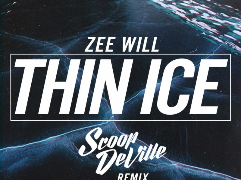 "Scoop Deville remixes ZeeWill's ""Thin Ice"""