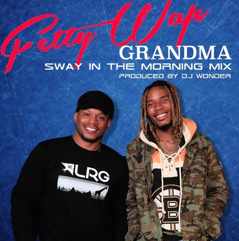 "Fetty Wap's ""Grandma"" Was Originally a Freestyle on Sway in the Morning"