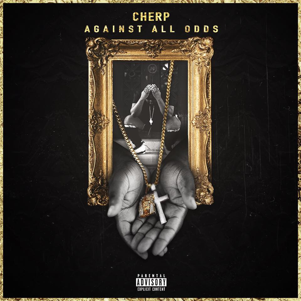 "Cherp collabs with The Game & Dave East on ""Against All Odds"" EP"