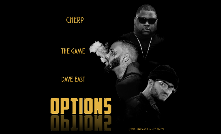 "The Game, Dave East and Cherp Collab for ""Options"""