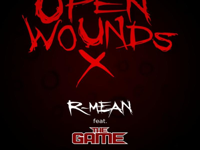 "R – Mean ""Open Wounds X (feat. The Game)"""