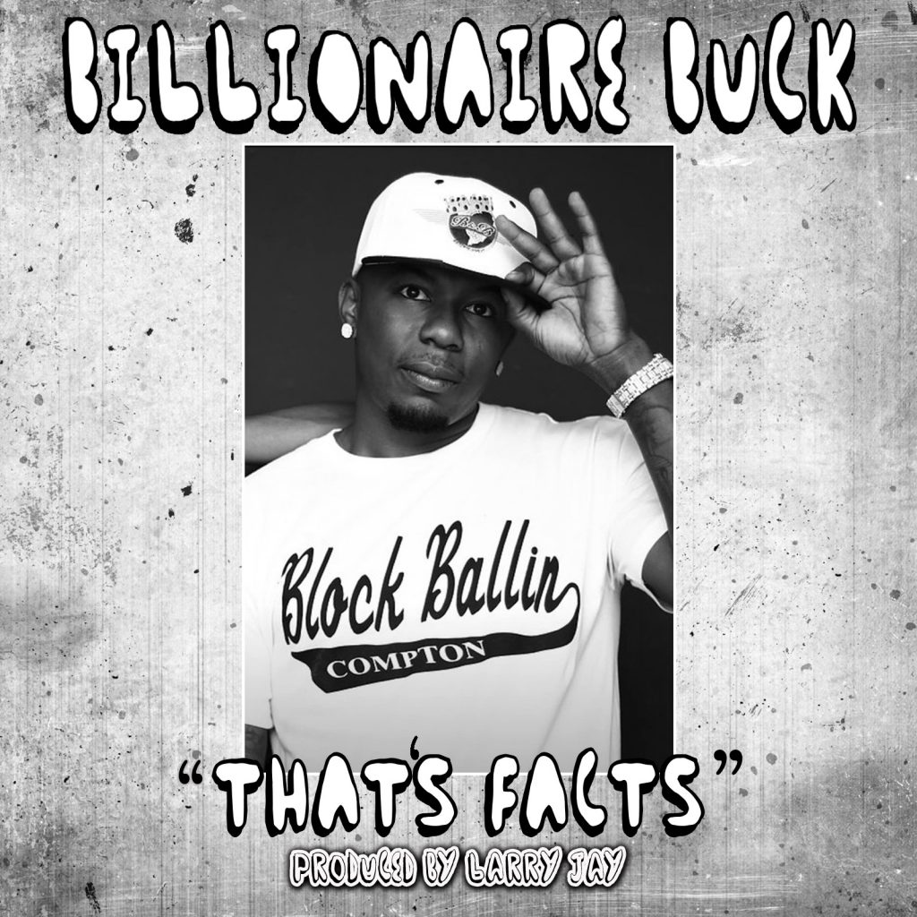 """Compton's Billionaire Buck is Back with """"That's Facts"""""""
