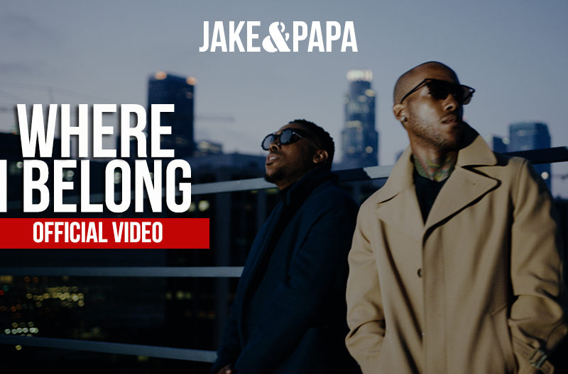 "Jake&Papa Drop ""Where I Belong"" Video"
