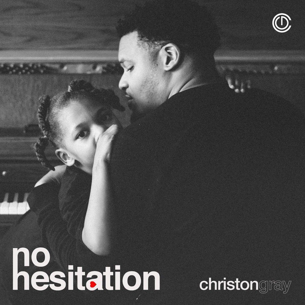 "Christon Gray Releases ""No Hesitation"" Track"