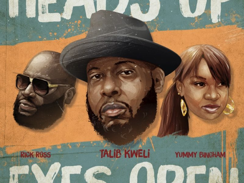 "Talib Kweli Ft. Rick Ross and Yummy Bingham ""Heads Up Eyes Open"""
