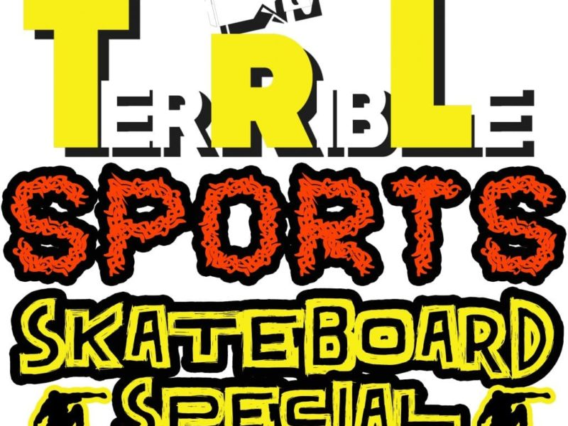 Episode 21 – TerRibLe Sports Skateboard Special