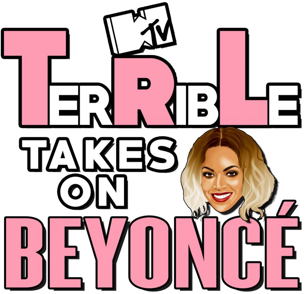 Episode 27 – TerRibLe Takes On Beyonce