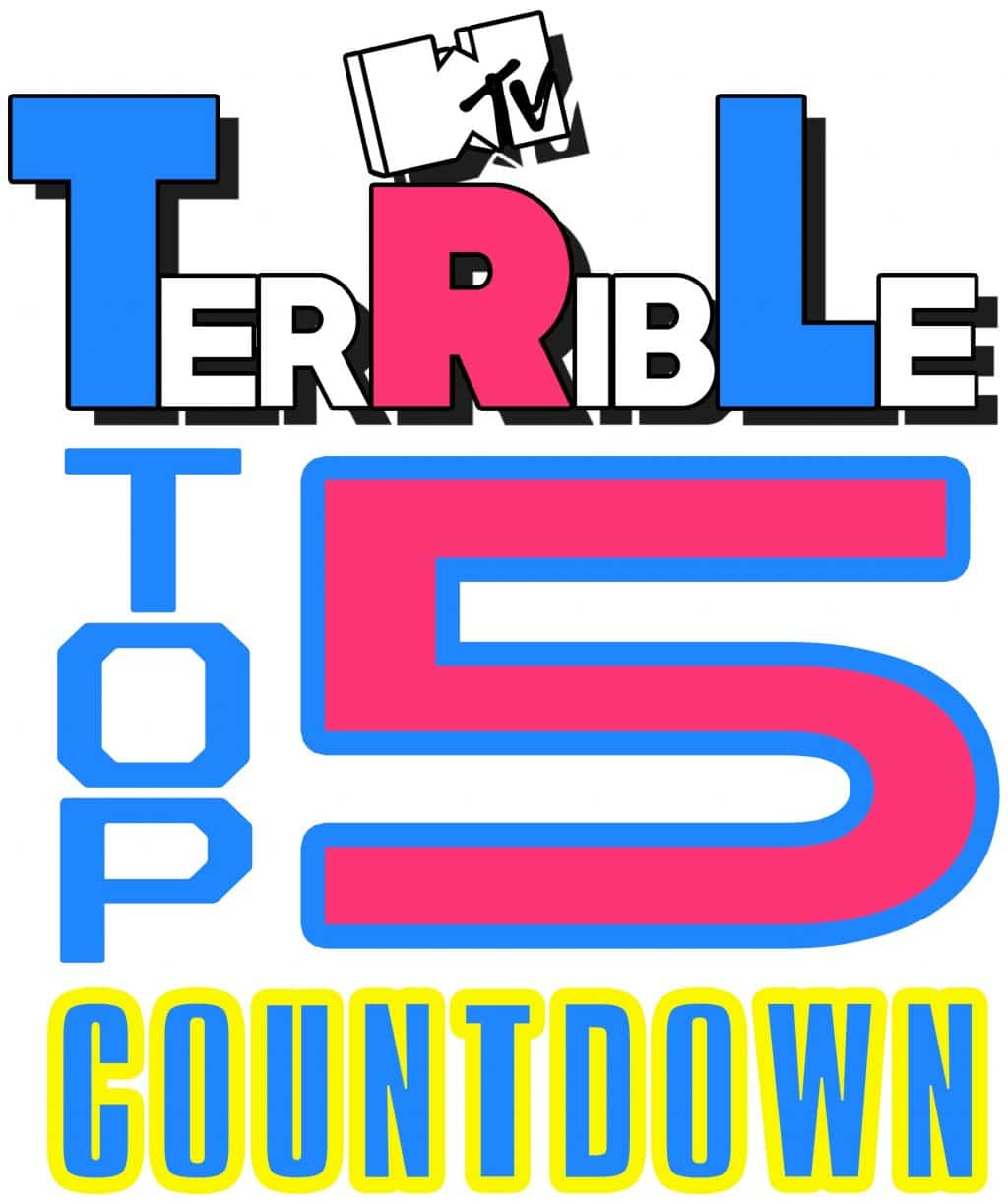 Episode 25 – TerRibLe Top 5 Countdown