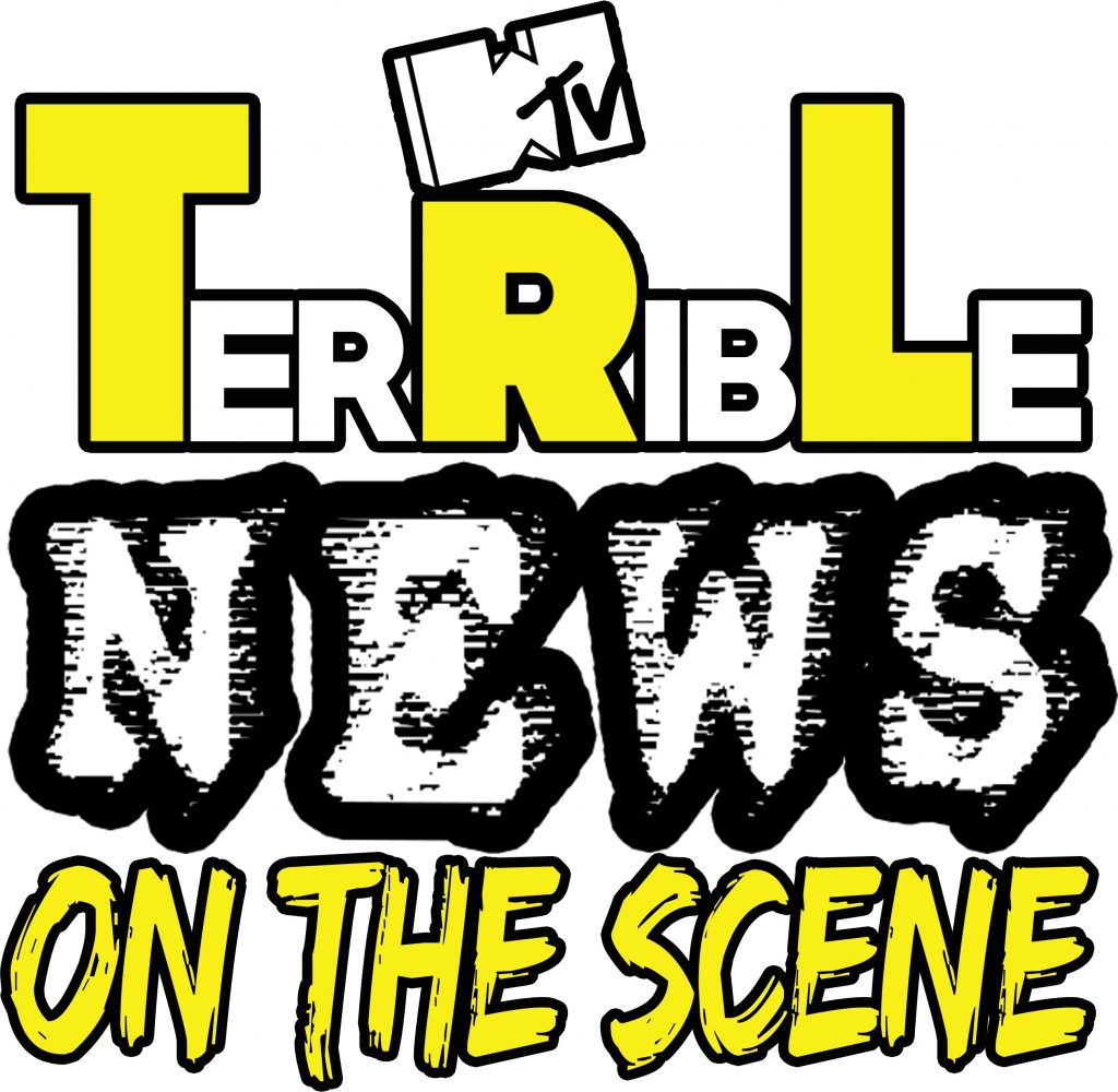 Episode 30 – TerRibLe News On The Scene