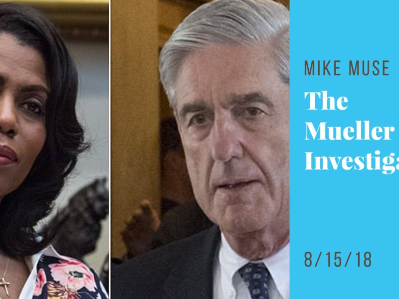 Political News Update: The Mueller Investigation May Use Omarosa Tapes