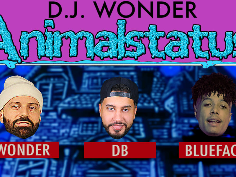 DJ Wonder Presents: AnimalStatus Episode 223 Featuring Blueface