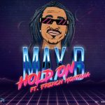 "Max B is Back After 8 Years With ""Hold On"" Featuring French Montana"