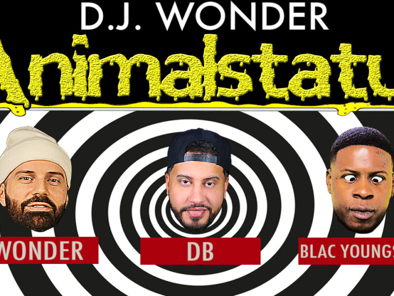 DJ Wonder Presents: AnimalStatus Episode 233 Featuring Blac Youngsta