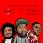 "Exclusive: Young Deuces Feat. Michael Christmas & Burgie Streetz – ""Hold It Down"""