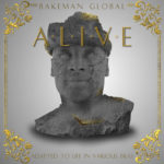 "Bakeman Global Releases New Album ""A.L.I.V.E."""