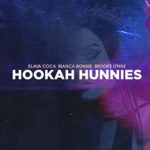 "Bianca Bonnie, Klava Koka & Brooke Lynne Drop ""Hookah Hunnies"""