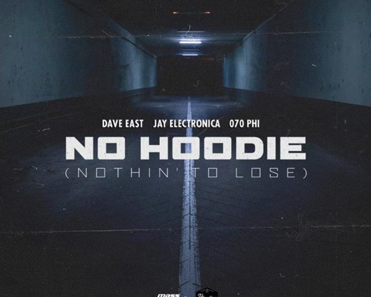 "Exclusive: Dave East, Jay Electronica, & 070 Phi – ""No Hoodie (Nothin' To Lose)"""