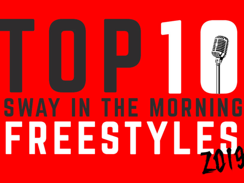 Top Ten 2019 Sway In The Morning Freestyles