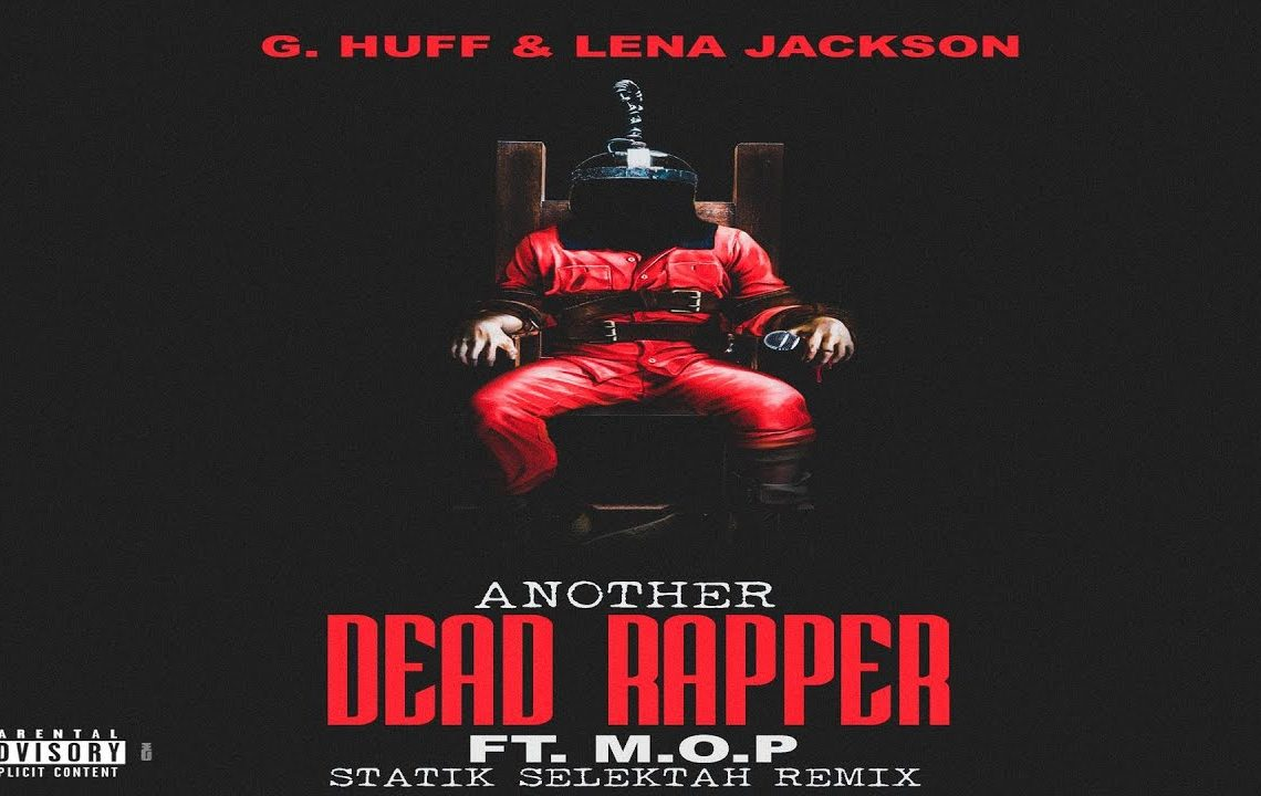 """G. Huff & Lena Jackson releases """"Another Dead Rapper"""" Remix Featuring M.O.P. and Produced by Statik Selektah."""