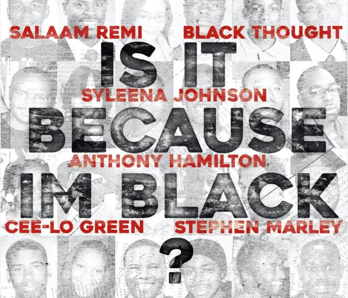 Salaam Remi Ft Sandra Bland, Anthony Hamilton, Black Thought, Cee-Lo Green, Syleena Johnson, & Stephen Marley 'Is It Because I'm Black'