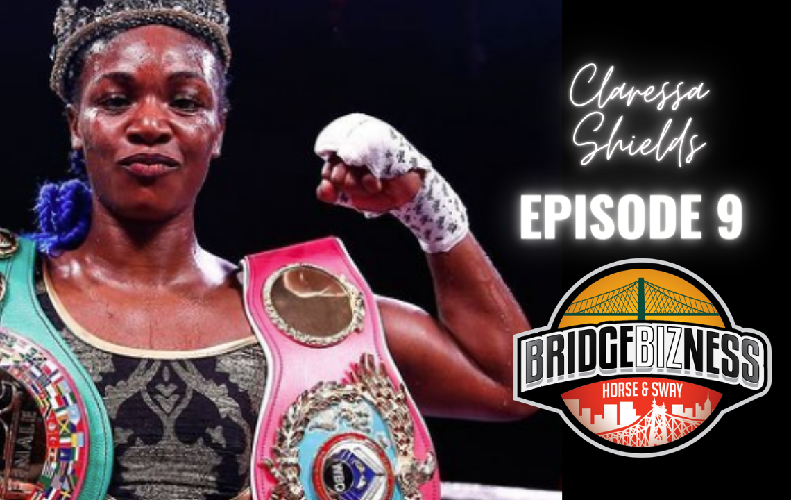 BRIDGEBIZNESS Episode 9 Featuring Claressa Shields